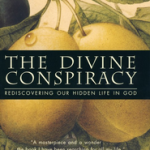 Dallas Willard: The Divine Conspiracy