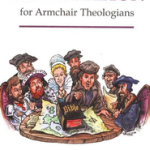 Glenn Sunshine: The Reformation for Armchair Theologians