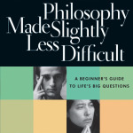 Garrett DeWeese and J.P. Moreland: Philosophy Made Slightly Less Difficult