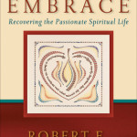 Robert Webber: The Divine Embrace