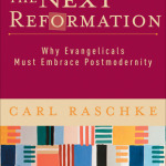 Carl Raschke: The Next Reformation