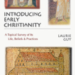 Laurie Guy: Introducing Early Christianity