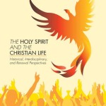 Wolfgang Vondey: The Holy Spirit and the Christian Life