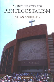 Allan Anderson: An Introduction to Pentecostalism