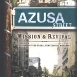 Mel Robeck: The Azusa Street Mission and Revival