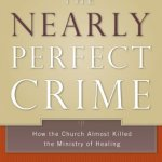 Francis MacNutt: The Nearly Perfect Crime