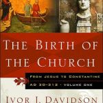 Ivor Davidson: The Birth of the Church