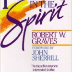 Praying in the Spirit: Focus of the Charismatic Experience: Tongues, the Holy Spirit, or Christ?