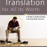Gordon Fee and Mark Strauss: How To Choose a Translation for All Its Worth