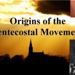 The Origins of the Pentecostal Movement