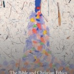 The Bible and Christian Ethics, reviewed by Stephen Vantassel