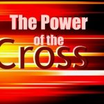The Power of the Cross: Old Testament Foundations: Signs, Wonders and the People