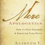 Alister McGrath: Mere Apologetics