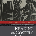 Jonathan Pennington: Reading the Gospels Wisely