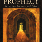 The Duration of Prophecy: How Long Will Prophecy Be Used in the Church?  (Part 1) by Wayne A. Grudem
