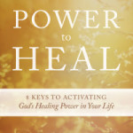 Randy Clark: Power to Heal