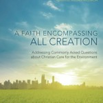 A Faith Encompassing All Creation, reviewed by Stephen Vantassel