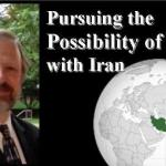 Pursuing the Possibility of Peace with Iran