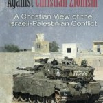 Paul Pomerville: The New Testament Case Against Christian Zionism