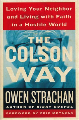 Owen Strachan: The Colson Way, reviewed by Kelly Monroe Kullberg