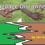 Language Disconnect: The Implications of Bible Translation upon Gospel Work in Africa