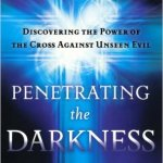 Jack Hayford: Penetrating the Darkness