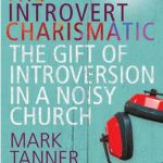 Mark Tanner: The Introvert Charismatic