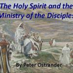 The Holy Spirit and the Ministry of the Disciples