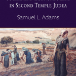 Samuel Adams: Social and Economic Life in Second Temple Judea