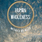 Boyer and Ver Miller: Human Wholeness