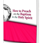 Denzil Miller: How to Preach on the Baptism in the Holy Spirit