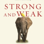 Andy Crouch: Strong and Weak