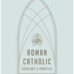 Gregg Allison: Roman Catholic Theology and Practice