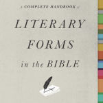 Leland Ryken: A Complete Handbook of Literary Forms in the Bible