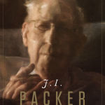 Leland Ryken: J. I. Packer: An Evangelical Life