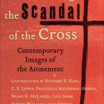 Mark D. Baker: Proclaiming the Scandal of the Cross
