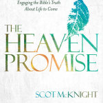 Scot McKnight: The Heaven Promise