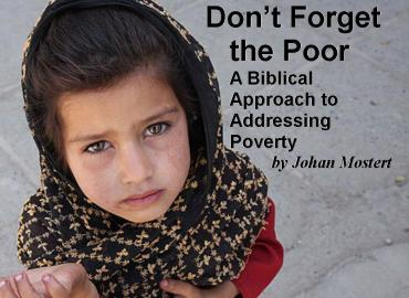 Don't Forget the Poor: A Biblical Approach to Addressing Poverty