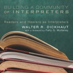 Walter Dickhaut: Building a Community of Interpreters