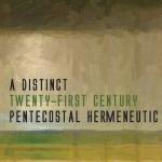 Harlyn Purdy: A Distinct Twenty-First Century Pentecostal Hermeneutic