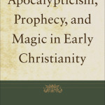 David Aune: Apocalypticism, Prophecy, and Magic in Early Christianity