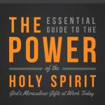 Randy Clark: The Essential Guide to the Power of the Holy Spirit