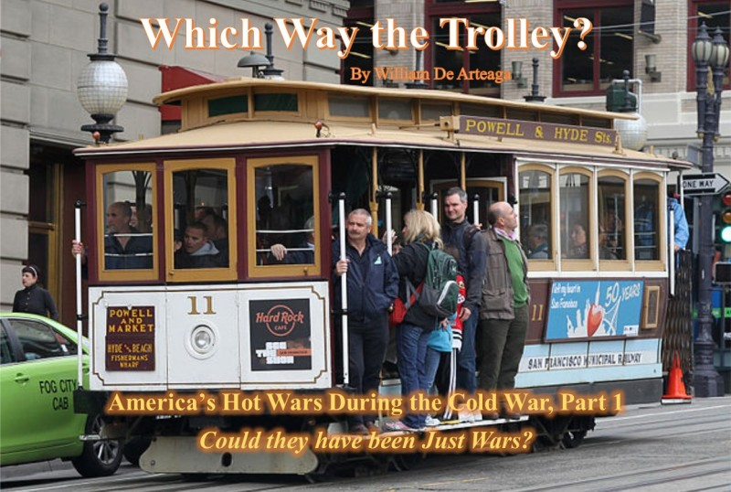 Which Way the Trolley: America's Hot Wars During the Cold War, Part 1