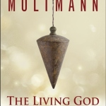 Jurgen Moltmann: The Living God and the Fullness of Life
