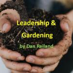 Leadership and Gardening