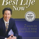 Joel Osteen: Your Best Life Now