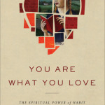 James K. A. Smith: You Are What You Love
