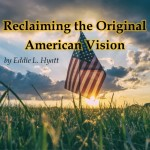 Reclaiming the Original American Vision