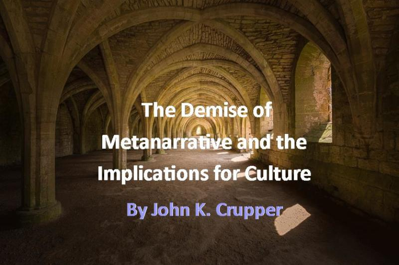 The Demise of Metanarrative and the Implications for Culture