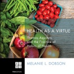 Melanie Dobson: Health as a Virtue